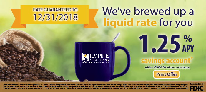 We've brewed up a liquid rate for you. 1.25% APY Savings account with a $5000 minimum balance
